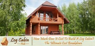 how much does it cost to build a log cabin the ultimate cost breakdown log cabin hub