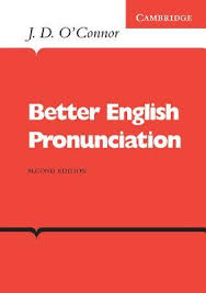 Better English Pronunciation By J D O Connor
