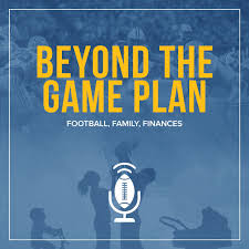 Beyond The Game Plan: Football, Family, Finances