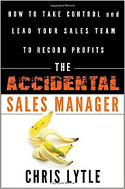 The Accidental Sales Manager How To Take Control And Lead