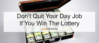 blog post reasons to not quit your job even if you win billions the 1 5 billion powerball jackpot drew nationwide excitement long waits in lines and office pools of lottery tickets someone has to win the lottery