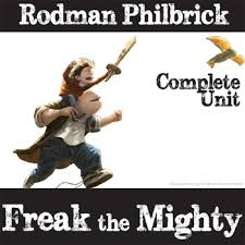 freak the mighty unit novel study by rodman philbrick  freak the mighty unit novel study by rodman philbrick literature guide