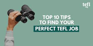 Tips To Find A Job Top 10 Tips To Find Your Perfect Tefl Job Tefl Org