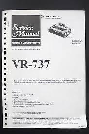 pioneer vr 737 vcr mechanism repair adjustments service manual pioneer vr 737 vcr mechanism repair adjustments service manual wiring diagram