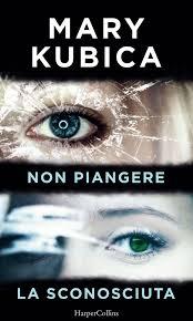 Non piangere   La sconosciuta (Cofanetto) eBook by Mary Kubica -  9788858998458