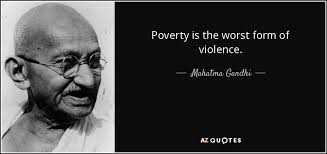 Mahatma Gandhi Quote Poverty Is The Worst Form Of Violence Delectable Poverty Quotes