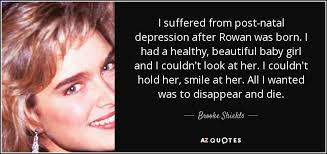Brooke Shields quote: I suffered from post-natal depression after ... via Relatably.com