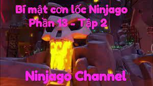 Bí Mật Cơn Lốc Ninjago Phần 13 - Tập 2 : Chìm Vào Bóng Tối | Ninjago  Channel | Full