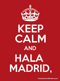 <b>Keep Calm and HALA</b> MADRID, Poster #HalaMadrid | Keep calm ...