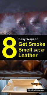 tips and tricks on how to get smoke smell out of leather furniture as well as