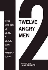 angry men true stories of being a black man in america today  12 angry men true stories of being a black man in america today by gregory s parks