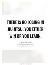 Jiu Jitsu Quotes Jiu Jitsu Sayings Jiu Jitsu Picture Quotes New Jiu Jitsu Quotes