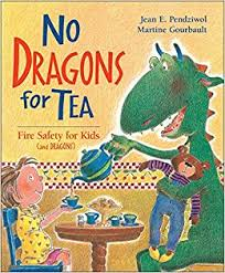 no dragons for tea fire safety for kids and dragons jean e pendziwol martine gourbault 9781550745719 books amazon ca
