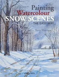 Painting Watercolour Snow Scenes The Easy Way Amazon Co Uk Terry