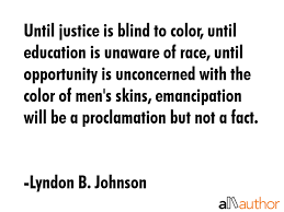 Until Justice Is Blind To Color Until Quote Adorable Images About Blind Men Quotes