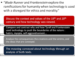 module a texts in time frankenstein and blade runner ppt  blade runner and frankenstein explore the ramifications for humanity when technology is used a