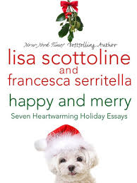 happy and merry seven heartwarming holiday essays by lisa scottoline