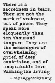 Quotes About Love And Loss Impressive Don't Be Afraid To Cry Beloveds There Is So Much Strength In Your