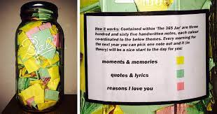 It works like this, you take a jar, any jar, mason jar, jelly jar, heck use a that way, in the future, whenever you're in a funk or feeling down. Perfect Boyfriend Puts 365 Love Notes In A Jar For His Girlfriend To Read All Year Bored Panda