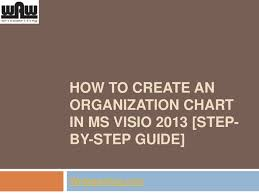 Visio 2013 Org Chart Remove Pictures How To Create An Organization Chart In Ms Visio 2013