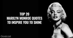 Marilyn Monroe Beautiful Quotes Best of Top 24 Marilyn Monroe Quotes To Inspire You To Shine Goalcast