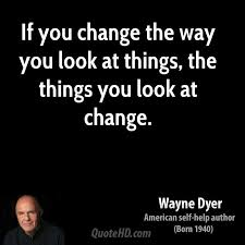 Things Change Quotes Beauteous Wayne Dyer Change Quotes QuoteHD