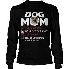 German Shepherd Dog Mom Yes He Is My ...