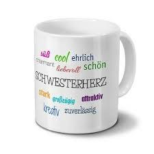 Schwesterherz Tasse Mit Spruch Kaffeetasse Kaffeebecher Mit Spruch