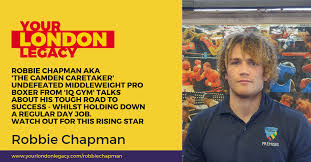 Robbie Chapman AKA 'The Camden Caretaker' Is Taking Care of Business. From  Local Park & Rise To The Top His Boxing Career Is Flourishing - Your London  Legacy