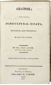 Arator Being A Series Of Agricultural Essays Practical And Political Third Edition Revised And Enlarged By John Taylor On Donald A Heald Rare