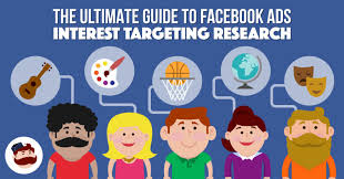 The Ultimate Guide To Facebook Ads Interest Targeting