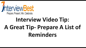 Interview Tip A Great Job Interview Tip Prepare A List Of Reminders Interview Tips From An Expert