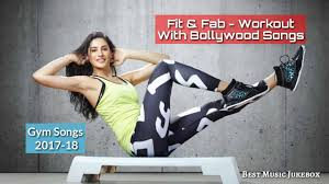 fit fab workout with bollywood songs audio jukebox gym songs 2017 18 workout hindi songs