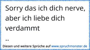 Sorry Das Ich Dich Nerve Aber Ich Liebe Dich Verdammt