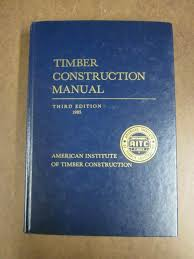 Design And Construction Manual Timber Construction Manual By American Institute Of Timber Construction Staff 1994 Hardcover
