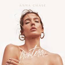 Anna Chase - Frontera: lyrics and songs | Deezer