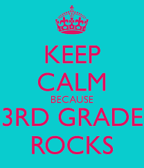Image result for Keep calm third grade rocks