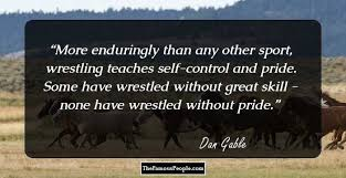 Dan Gable Quotes Delectable 48 Inspiring Quotes By Dan Gable That Will Teach You The Gamesmanship