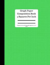 Graph Paper Composition Book 5 Square Per Inch 150 Sheets 8 5 X 11 In Green 5 Squares Per Inch Blank Graphing Paper Notebook Large 8 5 X 11