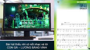 Ca Nhạc Thiếu Nhi - LƯƠNG BẰNG VINH - Bài hát thiếu nhi có nốt nhạc và lời  – CON GÀ – LƯƠNG BẰNG VINH