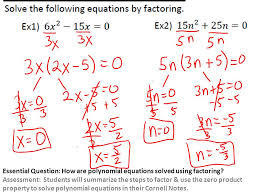 essential question how are polynomial equations solved using factoring