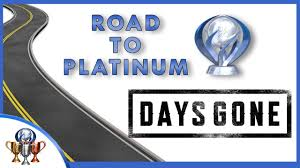 Save The Light Trophy Guide Days Gone Road To Platinum Trophy Guide What Youll Need To Do To Get Platinum
