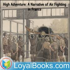 High Adventure A Narrative of Air Fighting in France by www.mikevendetti.com