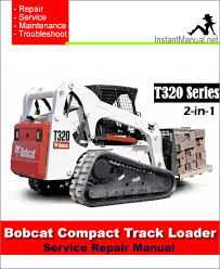 bobcat t320 compact track loader service manual a7mp60001 aakz11001 bobcat t320 compact track loader service repair manual 2 in 1