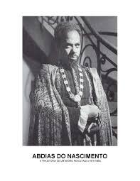Abdias Nascimento A trajet ria de um Negro Revoltado 1914 1968.