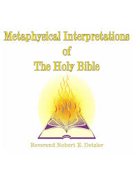 Robert Detzler Charts Metaphysical Interpretations Of The Holy Bible