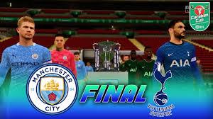 Manchester City vs Tottenham Hotspur | Carabao Cup Final 2021 | Gameplay &  Full match