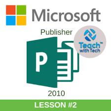 Microsoft Publisher Format Microsoft Publisher 2010 Lesson 2
