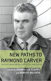 com new paths to raymond carver critical essays on his new paths to raymond carver critical essays on his life fiction and poetry 1st edition edition