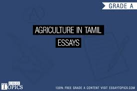 agriculture in tamil essays topics titles examples in  100% papers on agriculture in tamil essays sample topics paragraph introduction help research more class 1 12 high school college